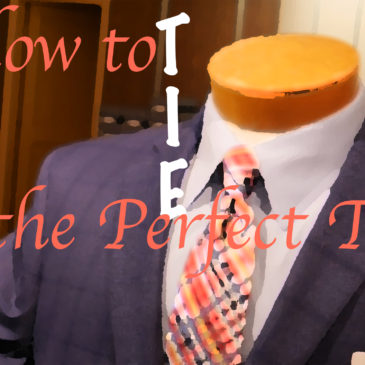 How to Tie the Perfect Tie
